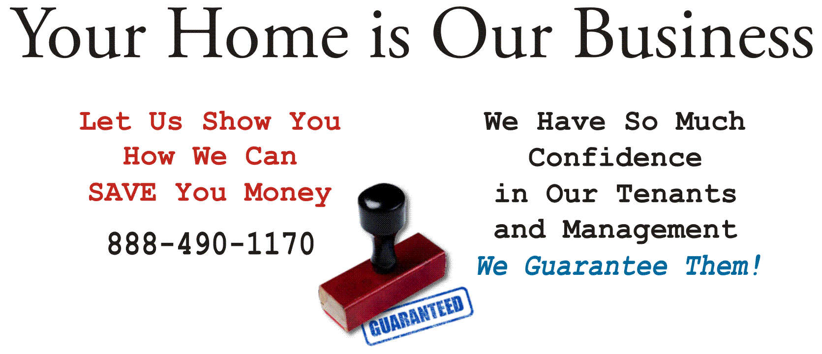 Your Home Is Our Business